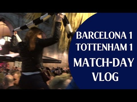 Barcelona 1 Tottenham 1 | Match-day vlog