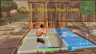 How to Improve Your Edits in Fortnite Battle Royale!