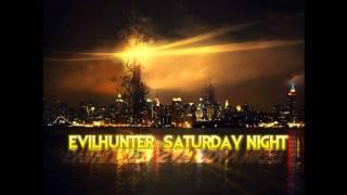 EvilHunter - Saturday Night