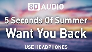 5 Seconds Of Summer - Want You Back | 8D AUDIO 🎧