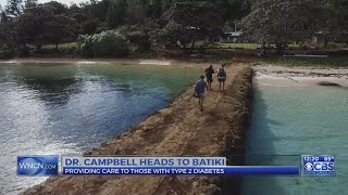 Dr. Campbell to lead medical team to remote island of Batiki