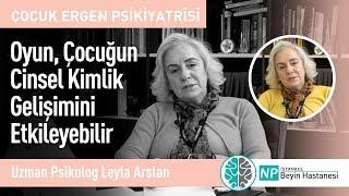 Oyun, Çocuğun Cinsel Kimlik Gelişimini Etkileyebilir-Uzman Psikolog Leyla Arslan