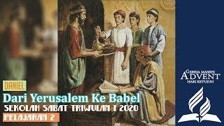 Sekolah Sabat Dewasa Triwulan 1 2020 Pelajaran 2 Dari Yerusalem Ke Babel (ASI)