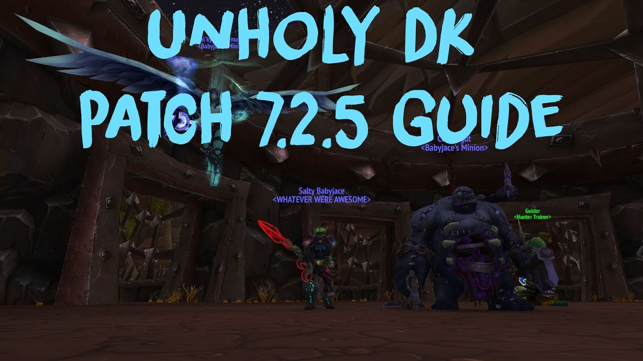 Unholy Death Knight Dark Arbiter 7 2 5 Guide Tomb Of Sargeras Youtube