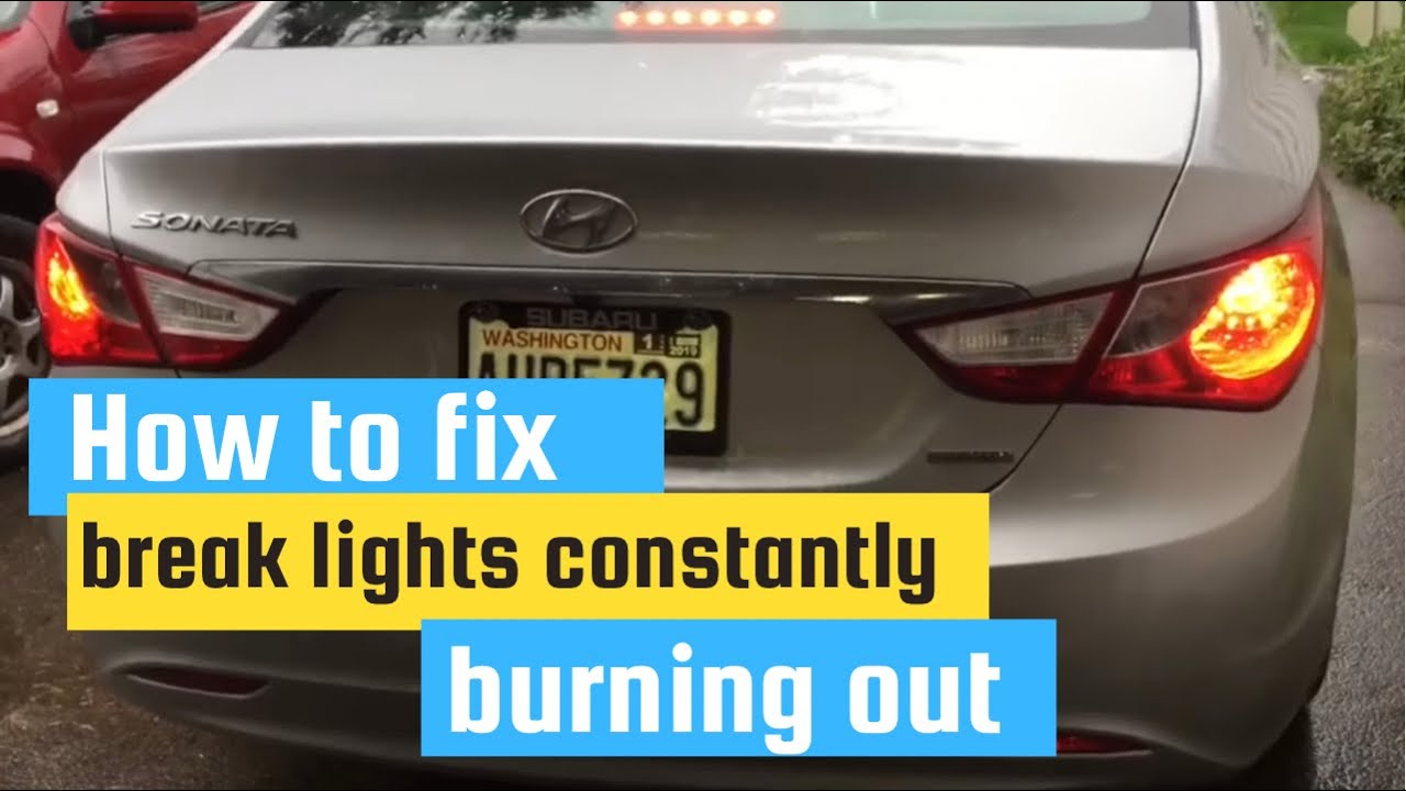 How to fix brake lights constantly burning up (Hyundai Sonata)