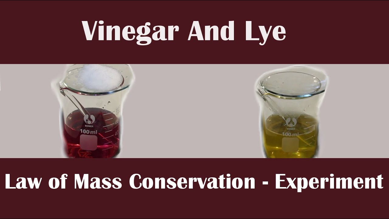 Reaction of Lye and Vinegar Experiment - Law of Mass Conservation
