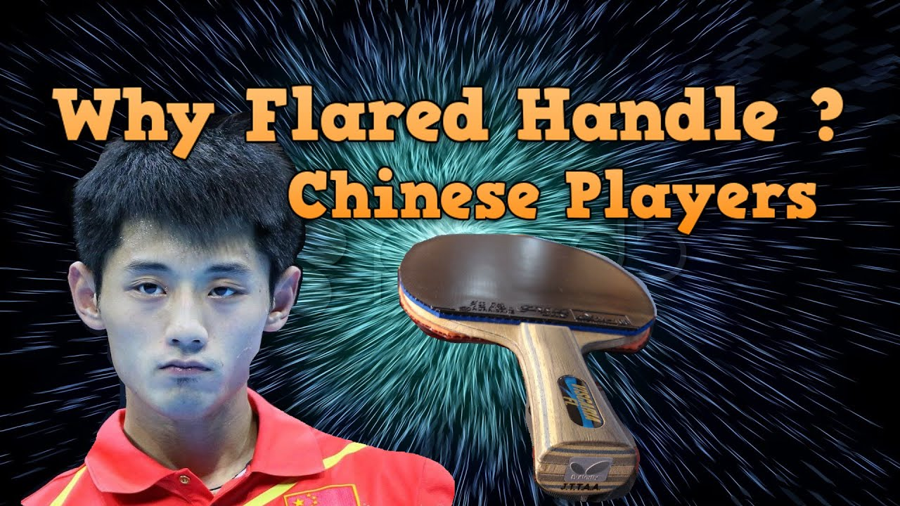 Best racket handle ? Flared or Straight handle | Chinese table tennis