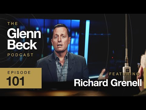 Ric Grenell DECLASSIFIED: Aliens, China & 'Russian Collusion'   The Glenn Beck Podcast