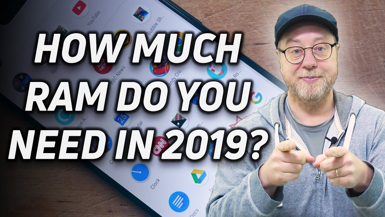 How much RAM does your Android smartphone really need in 2019?