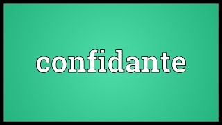 Confidante Meaning