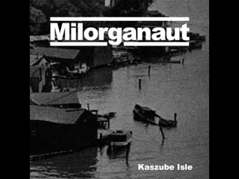 Milorganaut - Kaszube Isle CS [2015]