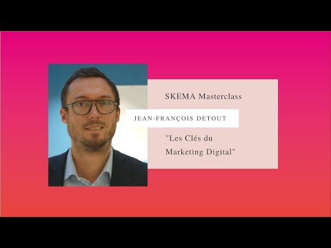 SKEMA Masterclass - Les clés du Marketing Digital