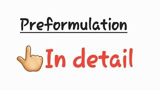 Preformulation studies of pharmacy/ preformulation studies/ preformulation studies in detail