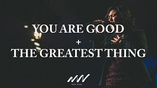 You Are Good + The Greatest Thing | New Wine