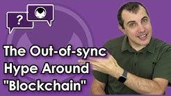 "Bitcoin Q&A: The out-of-sync hype around ""blockchain"""