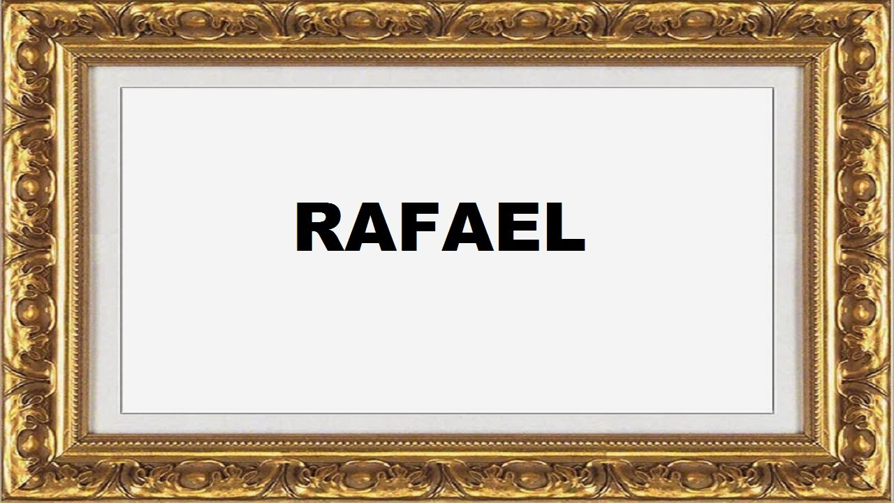 significado do nome Rafael origm