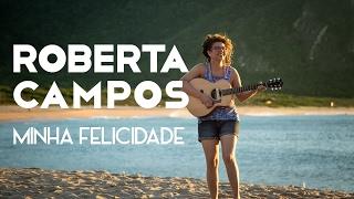 Roberta Campos - Minha Felicidade (Videoclipe Oficial)