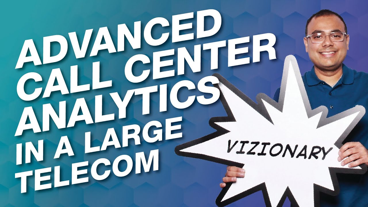 Advanced Call Center Analytics in Verizon (A fortune 15 telecom company)