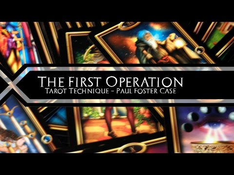 The First Operation - Tarot Technique (Paul Foster Case)
