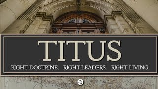 The Elders' Primary Task: Hold Fast to the Word (Titus 1:9)  - Message #14