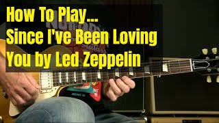 Blues Guitar Lesson   How To Play Since I've Been Loving You by Led Zeppelin