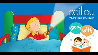 caillou what s that funny noise iread with shared reading method for preschool kids