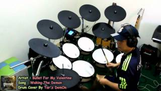 Bullet For My Valentine - Waking The Demon (Drum Cover) - By Tar