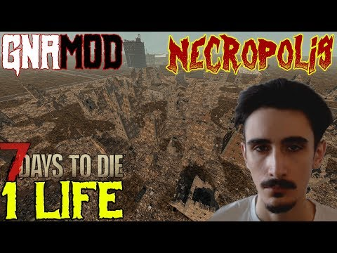 the struggle continues - ONE LIFE CHALLENGE Gnamod Necropolis - 7 Days to Die (PC)