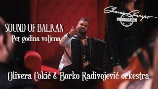 OLIVERA COKIĆ & BORKO RADIVOJEVIĆ ORKESTRA-sound of Balkan.PET GODINA VOLJENA.