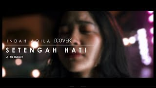 Download lagu Setengah Hati ADA Band Cover By Indah Aqila