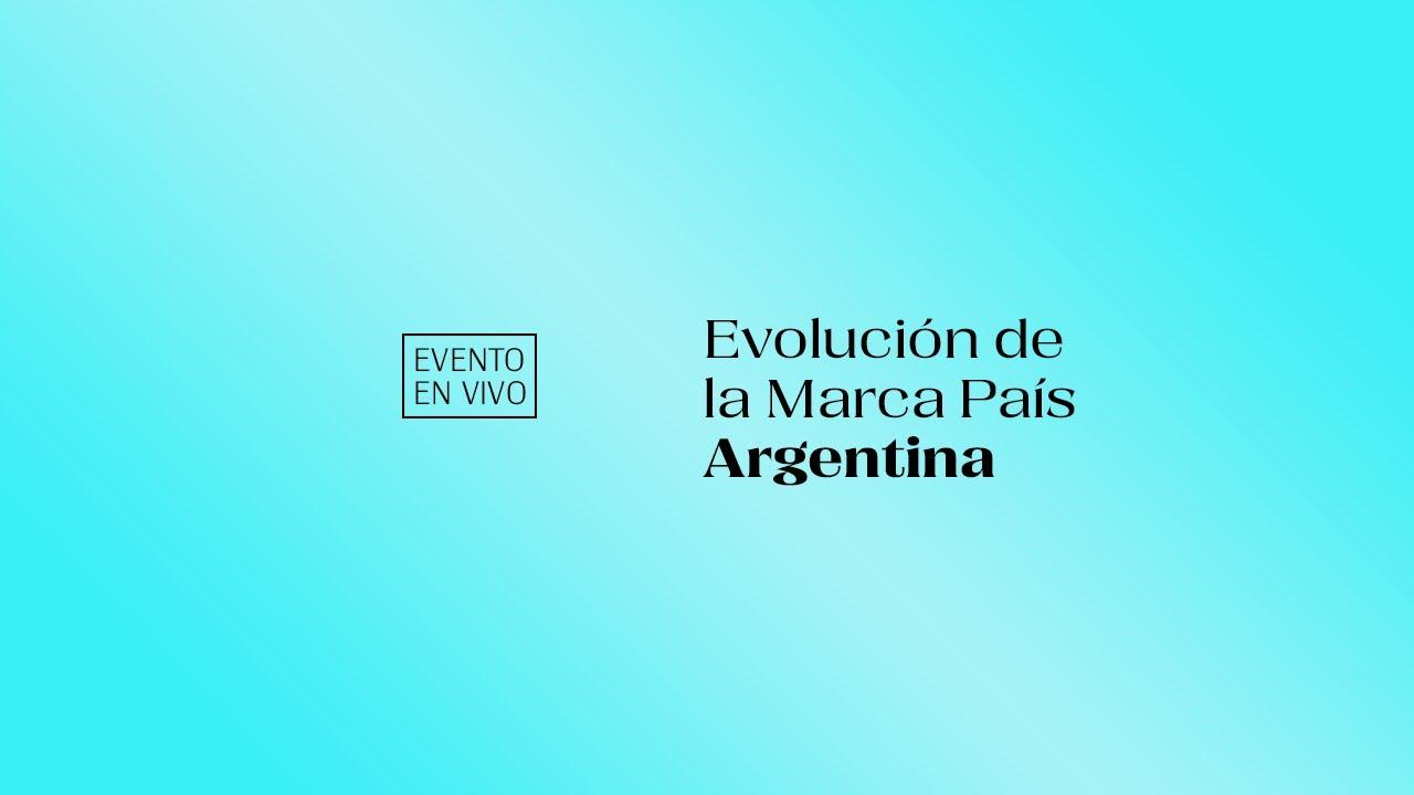 Evolución de la Marca País Argentina