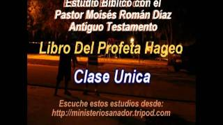 El Profeta Hageo Clase 1, Capítulo 1, y 2 - Pastor Moisés Román Díaz