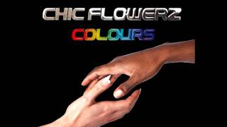 CHIC FLOWERZ - COLOURS [2012]