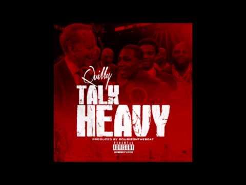 Quilly Millz - Talk Heavy