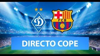 (SOLO AUDIO) Directo del Dinamo Kiev 0-4 Barcelona en Tiempo de Juego COPE