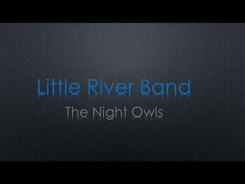 Little River Band The Night Owls Lyrics