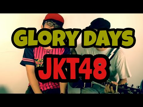 Glory Days - The Goddamn VVota ( JKT48 cover )