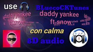 daddy yankee ft.snow-con calma/8D audio