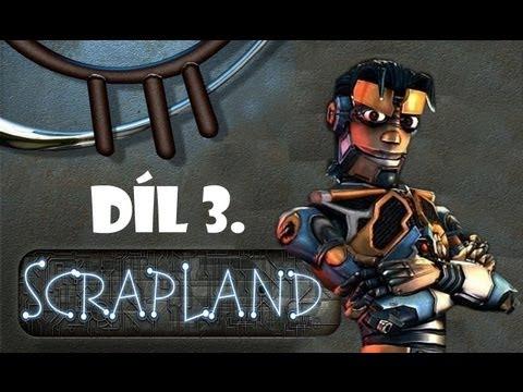 Scrapland Díl 3. Jó výborně !