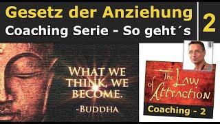 Gesetz der Anziehung richtig anwenden - Coaching Folge 2 - The Secret - So gehts