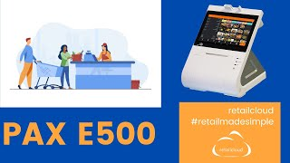 An overview of retailcloud pos on the all in one pax e500. this solution is ideal for merchants requiring a cost effective and space saving that pro...