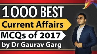 1000 Best Current Affairs of 2017 for all exams explained in Hindi by Dr Gaurav Garg of Study IQ