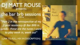 DJ Matt Rouse - The Bar BRB Sessions: Evening