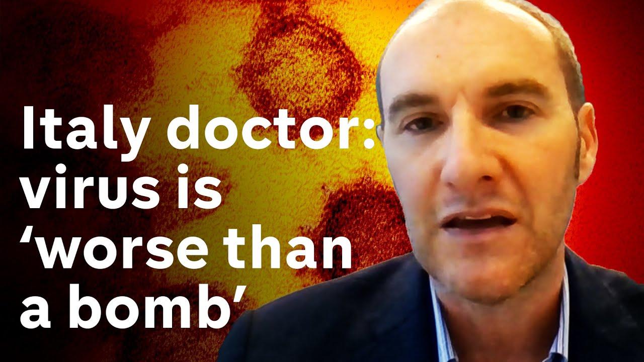 Coronavirus 'worse than a bomb' on Italy, says doctor coordinating response