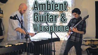"""Infinite Reflection"" - Ambient Vibraphone & Guitar Duo"