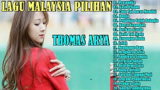Top Hits -  Lagu Malaysia Terbaru Thomas Arya Paling Dipuja