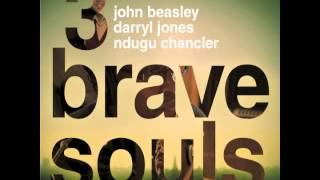 3 Brave Souls - John Beasley, Darryl Jones & Ndugu Chancler - Nail It Down