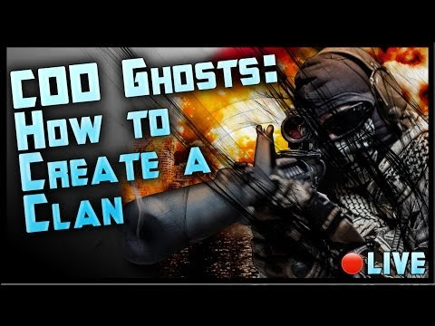 How To Create A Clan In Call Of Duty Ghosts: COD Ghosts Clan Creation Tutorial Livestream By Ohaple
