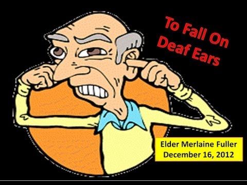 To Fall On Deaf Ears