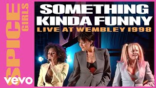 Spice Girls Something Kinda Funny Live At Wembley Stadium, London 1998.mp3